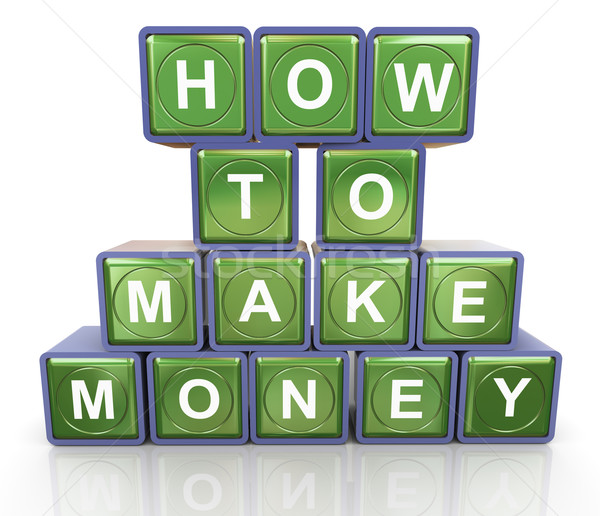 How to make money Stock photo © nasirkhan
