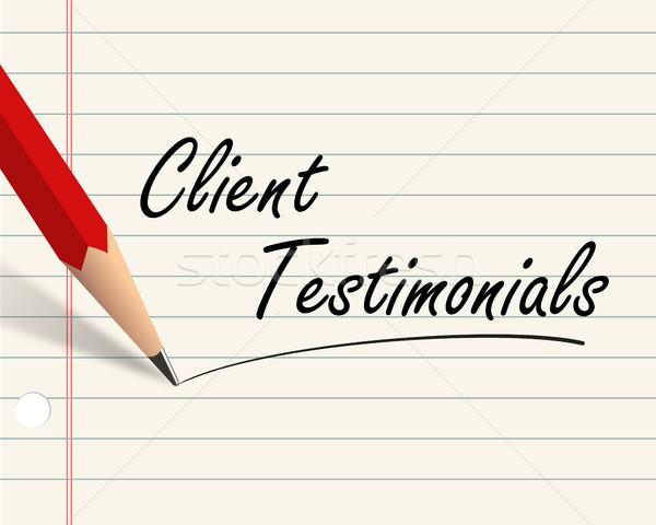 Client testimonials written with pencil Stock photo © nasirkhan