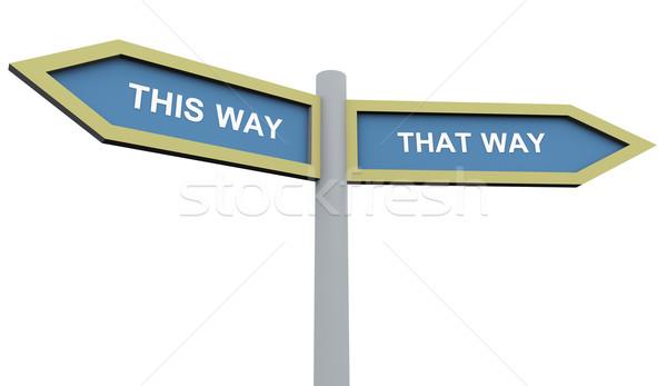 This way that way Stock photo © nasirkhan