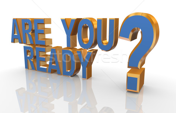 3d phrase 'are you ready? Stock photo © nasirkhan