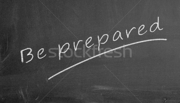 chalkboard be prepared illustration Stock photo © nasirkhan
