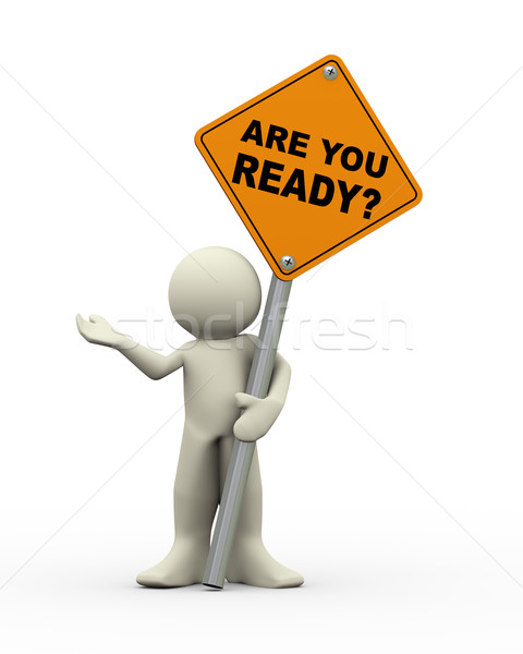 3d man holding are you ready roadsign Stock photo © nasirkhan
