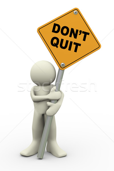 3d man with dont quit sign board Stock photo © nasirkhan