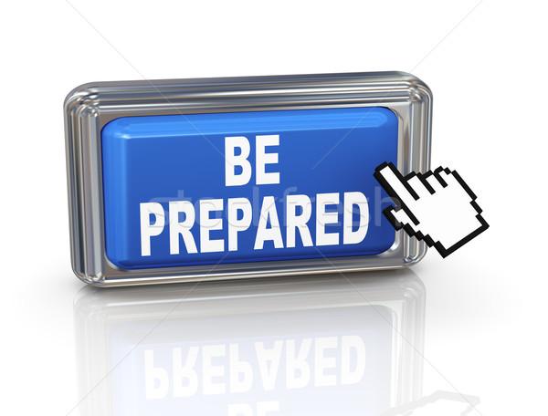 3d hand cursor button - be prepared Stock photo © nasirkhan