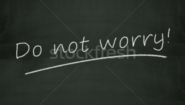 chalkboard do not worry illustration Stock photo © nasirkhan