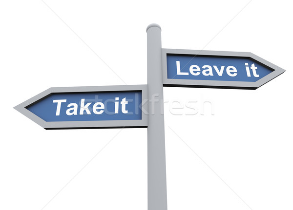 Take it or leave it Stock photo © nasirkhan