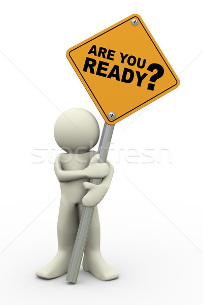 3d man with are you ready sign board Stock photo © nasirkhan