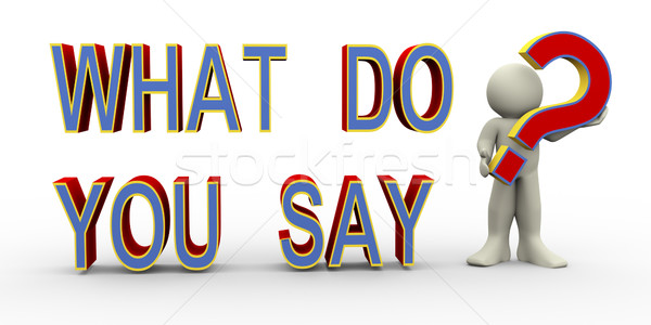 3d man - what do you say? Stock photo © nasirkhan