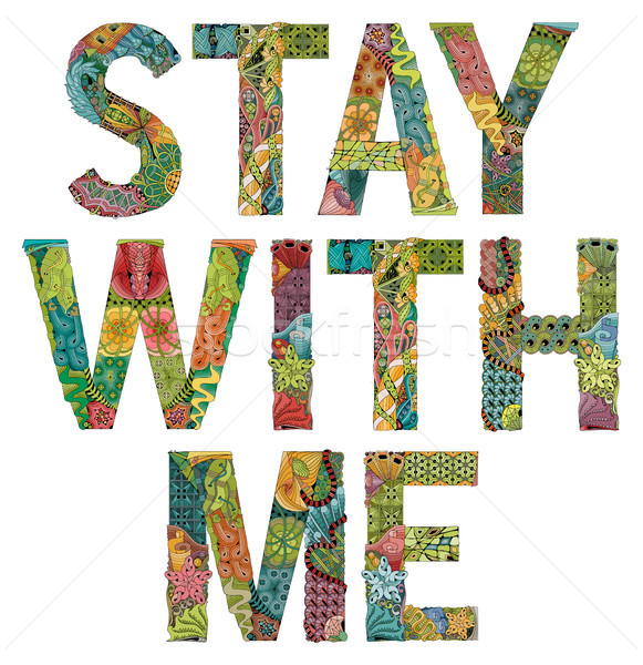 Stay with me. Vector decorative zentangle object Stock photo © Natalia_1947