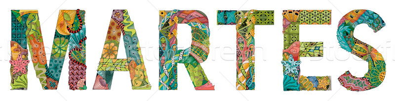 Word MARTES. Tuesday in Spanish. Vector decorative zentangle object Stock photo © Natalia_1947