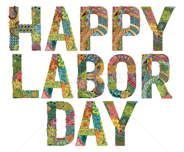 Stock photo: Words Happy Labor day. Vector decorative zentangle object