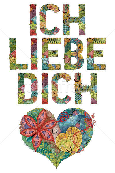 Words ICH LIEBE DICH with heart. I love you in German. Vector decorative zentangle object Stock photo © Natalia_1947