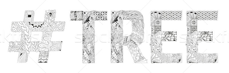 Word TREE with hashtag for coloring. Vector decorative zentangle object Stock photo © Natalia_1947