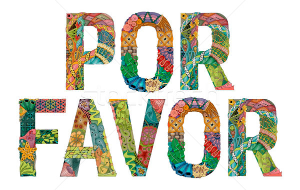 Words POR FAVOR. Please in Spanish. Vector decorative zentangle object Stock photo © Natalia_1947