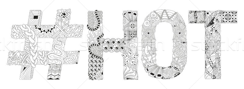 Word HOT with hashtag for coloring. Vector decorative zentangle object Stock photo © Natalia_1947
