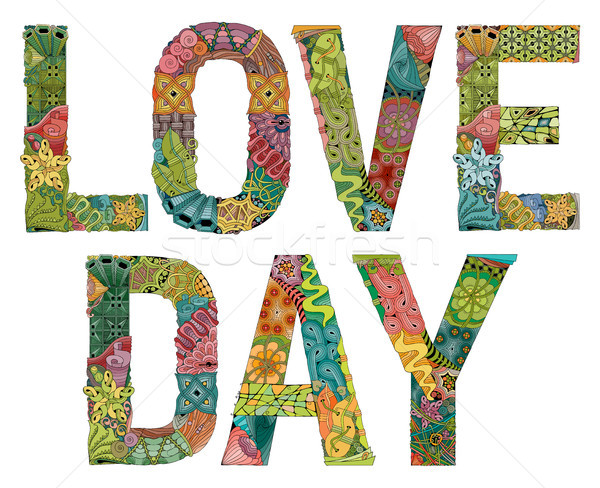 Words LOVE DAY. Vector decorative zentangle object Stock photo © Natalia_1947