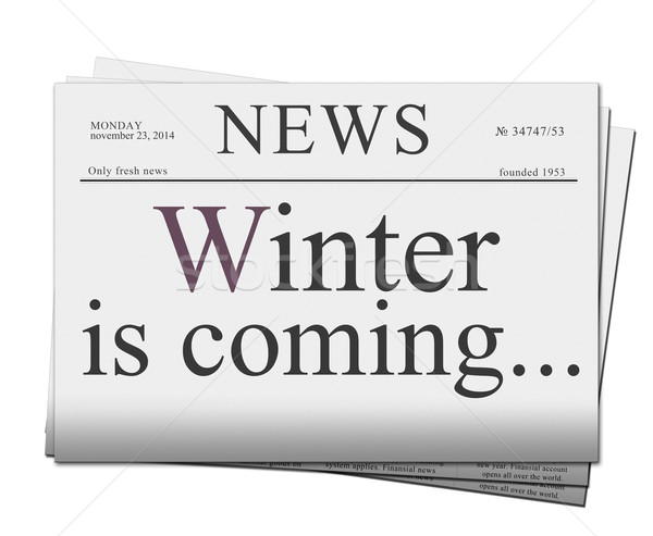 Winter is coming news papers Stock photo © neirfy