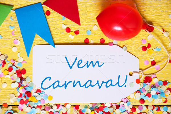 Party Label With Balloon, Text Vem Carnaval Means Carnival, Macro Stock photo © Nelosa
