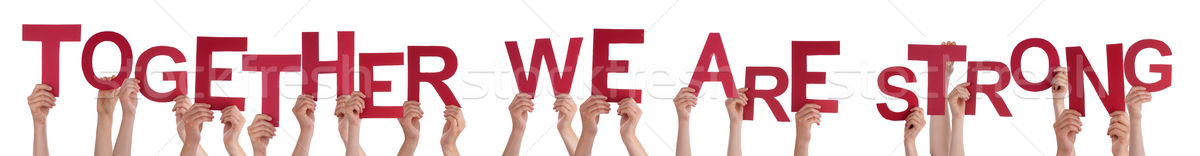 Hands Holding Word Together We Are Stronger Stock photo © Nelosa