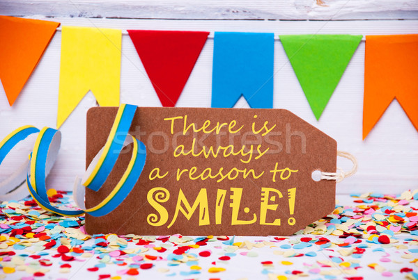 Label With Party Decoration, Quote Always Reason To Smile Stock photo © Nelosa