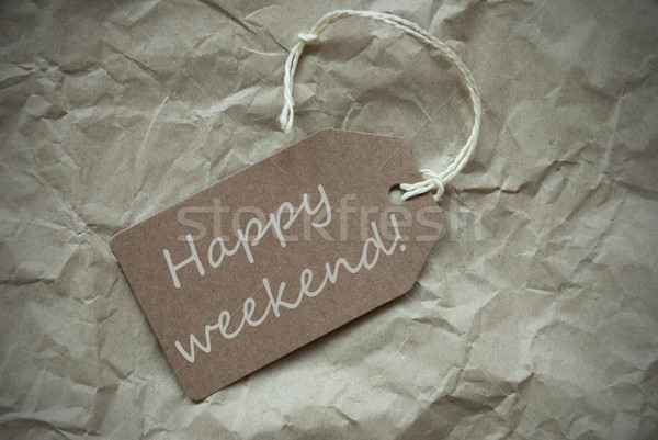 Beige Label With Happy Weekend Paper Background Stock photo © Nelosa