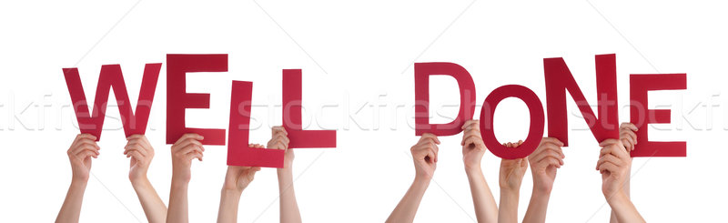 People Hands Holding Red Word Well Done Stock photo © Nelosa