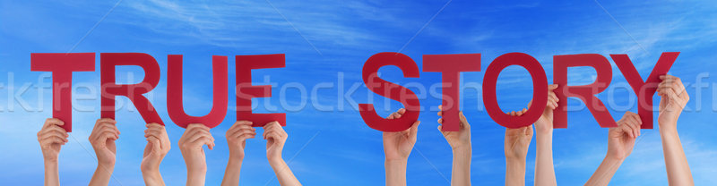 People Hands Holding Red Straight Word True Story Blue Sky Stock photo © Nelosa