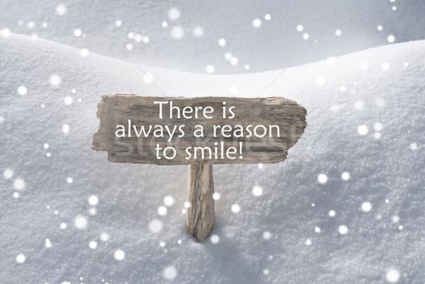 Sign With Snow And Snowflakes Quote Always Reason To Smile Stock photo © Nelosa