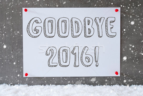 Label On Cement Wall, Snowflakes, Text Goodbye 2016 Stock photo © Nelosa