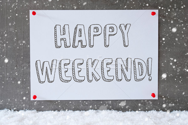 Label On Cement Wall, Snowflakes, Text Happy Weekend Stock photo © Nelosa