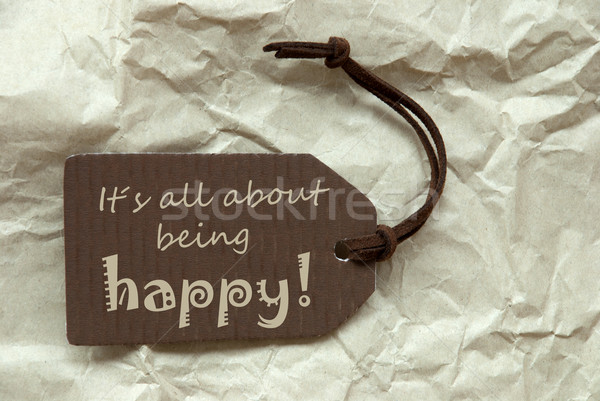 Brown Label With Quote About Being Happy Paper Background Stock photo © Nelosa