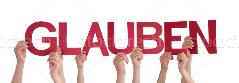 People Holding Straight German Word Glauben Means Believe Stock photo © Nelosa