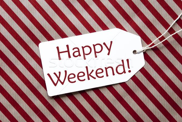 Etiqueta vermelho papel de embrulho texto feliz fim de semana Foto stock © Nelosa