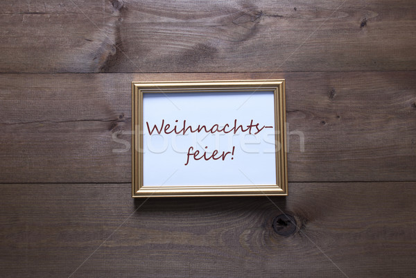 Golden Picture Frame With Weihnachtsfeier Means Christmas Party Stock photo © Nelosa