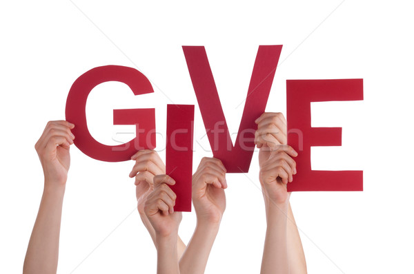 Many People Hands Holding Red Word Give Stock photo © Nelosa