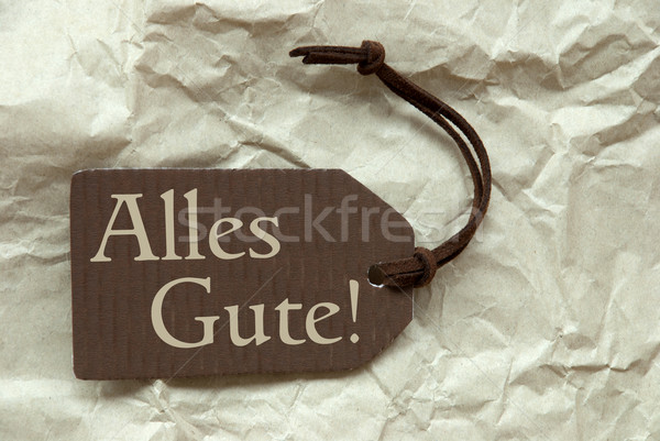 Brown Label With Alles Gute Means Best Wishes Paper Background Stock photo © Nelosa