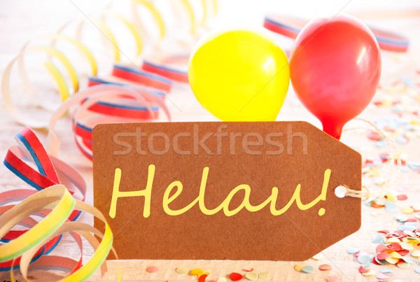 Party Label, Streamer And Balloon, Yellow Text Helau Means Carnival Stock photo © Nelosa