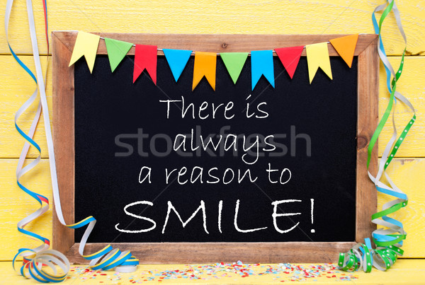 Chalkboard With Streamer, Quote Always Reason To Smile Stock photo © Nelosa