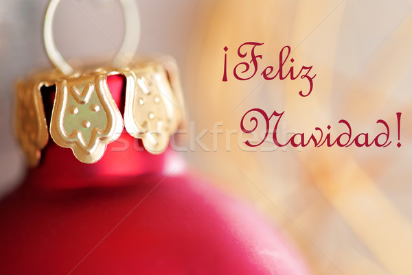 Christmas Ball Decoration with Feliz Navidad Stock photo © Nelosa