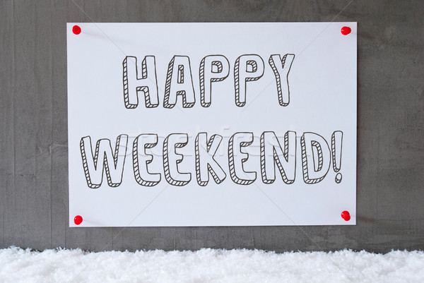 Label On Cement Wall, Snow, Text Happy Weekend Stock photo © Nelosa