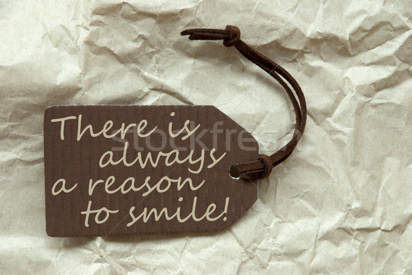 Label Always Reason To Smile Paper Background Stock photo © Nelosa