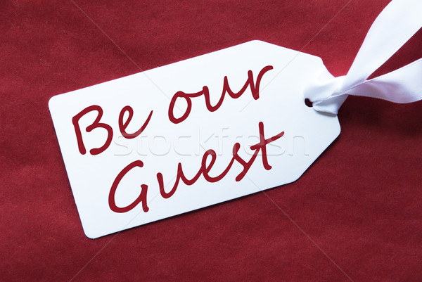 One Label On Red Background, Text Be Our Guest Stock photo © Nelosa