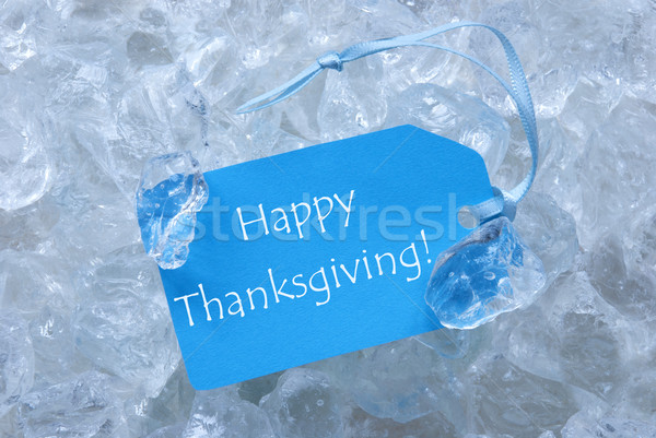 Blue Label On Ice With Happy Thanksgiving Stock photo © Nelosa