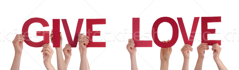 People Hands Holding Red Straight Word Give Love Stock photo © Nelosa