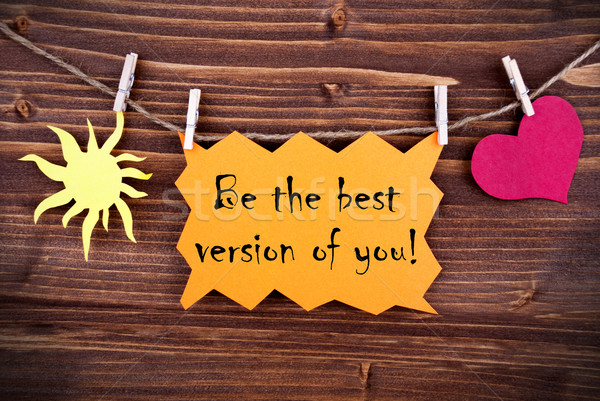 Orange Lable Saying Be The Best Version Of You Stock photo © Nelosa
