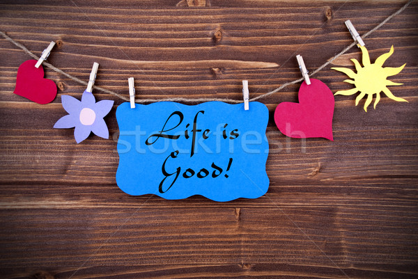 Blue Label With Life Quote Life Is Good Stock photo © Nelosa