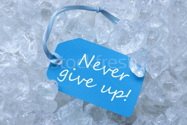 Etiket buz asla vermek yukarı açık mavi Stok fotoğraf © Nelosa