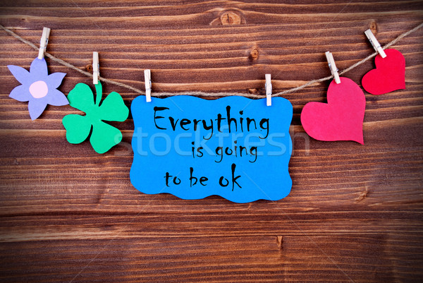 Blue Label With Life Quote Everything Is Going To Be OK Stock photo © Nelosa