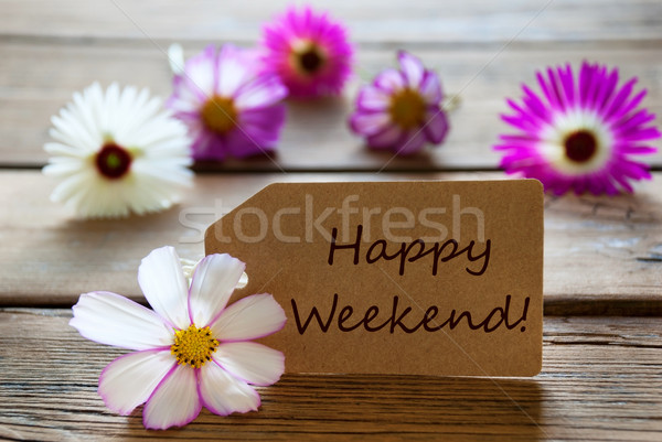 Label With Text Happy Weekend With Cosmea Blossoms Stock photo © Nelosa