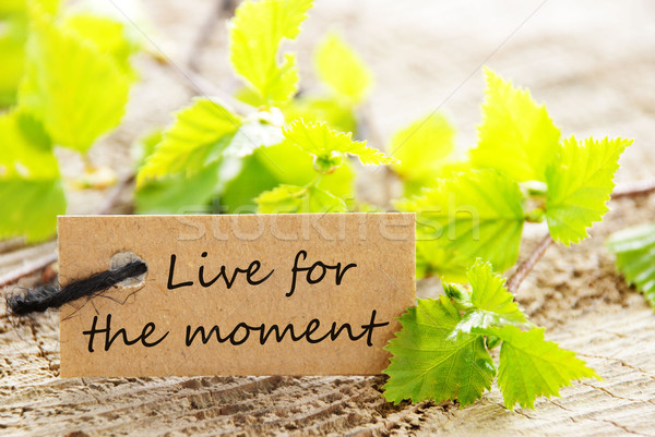 Live For The Moment Label Stock photo © Nelosa